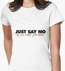 JUST SAY NO to sex with pro-lifers T-Shirt