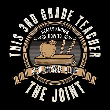 3rd Grade Teacher Funny Design - This 3rd Grade Teacher Really Knows How To Class Up by kudostees