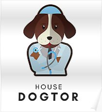 "Cute ""House Dogtor (doctor)"" gift doctors, medical students, vets, dog / puppy lovers Poster"