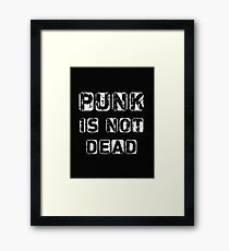 Punk is not Dead Framed Print
