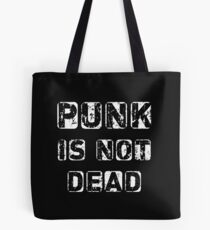 Punk is not Dead Tote Bag