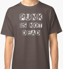 Punk is not Dead Classic T-Shirt