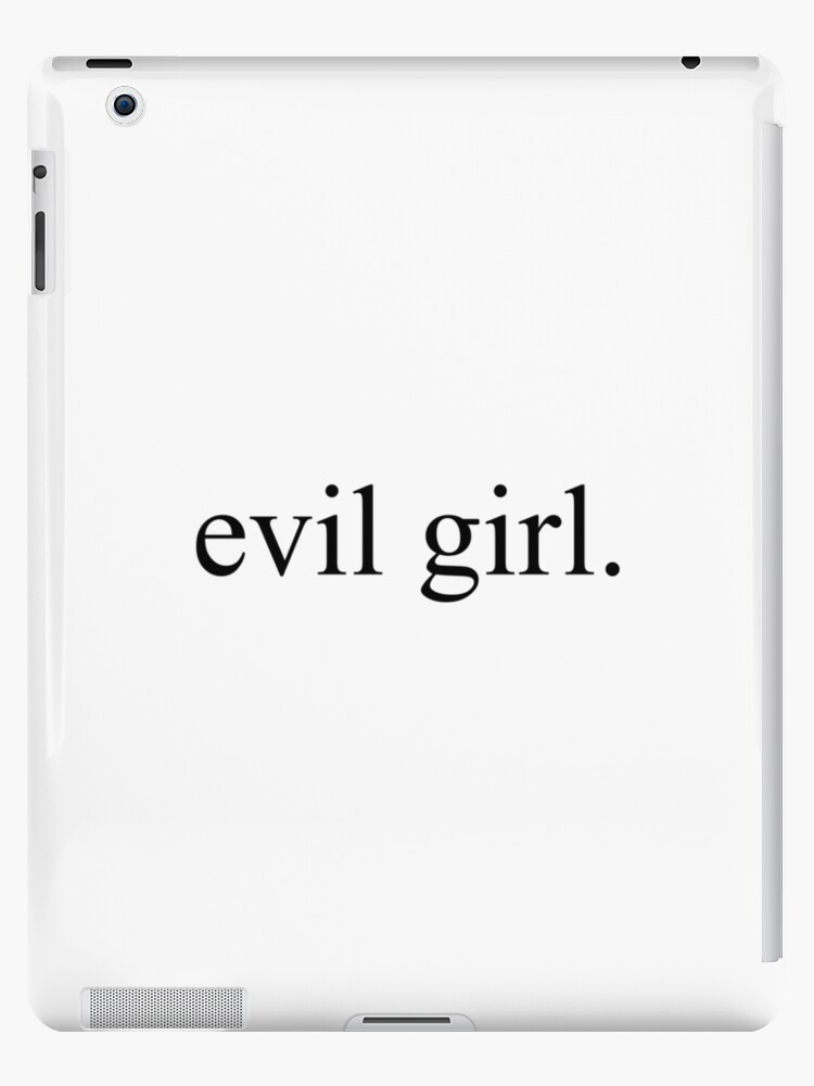 evil girl. [Top Girly Teenager Quotes & Lyrics]