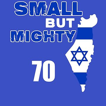 Small But Mighty Israel's 70th Independence Day by teashorts