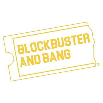 Blockbuster and Bang by phunknomenon