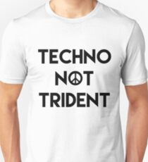 Techno Not Trident T-Shirt