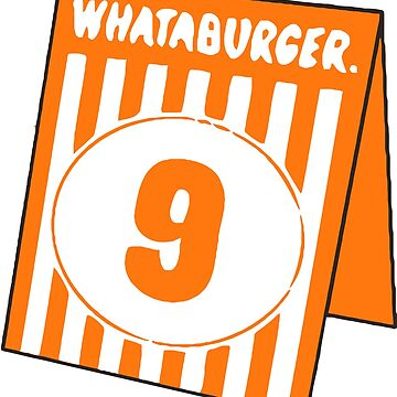 Whataburger Table Tent - Number 9 by notional
