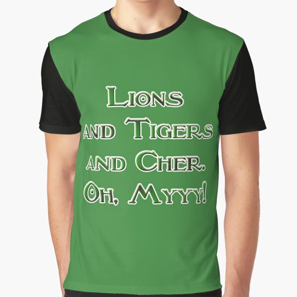 Lions and Tigers and Cher! Graphic T-Shirt