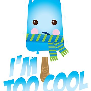 Funny Too Cool sayings Cute Ice Cream Character with Scarf for Hot Sunny Summer or Freezing Cold Fall Winter Snow Weather for Kids  by ellumination