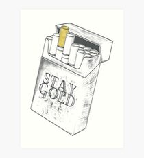 STAY GOLD CIGARETTES Art Print