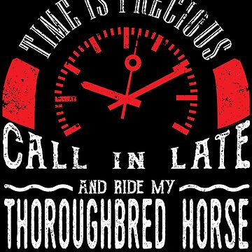 Ride Thoroughbred Horse Unique Shirt Gift Call In Late by shoppzee