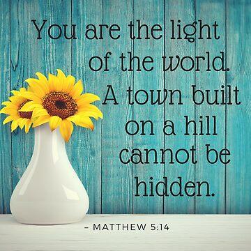 Bible Verse Wall Art - Matthew 5:14 Inspirational Quote by critterville