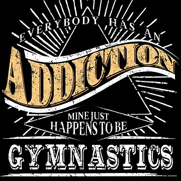 Addiction Is Gymnastics Shirt Gift Gymnast T Shirt by shoppzee