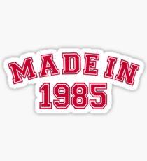 Made in 1985 Sticker