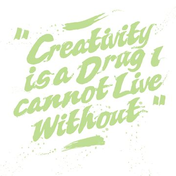 Creativity is a Drug i can't live without t-shirt , quote tees !  by anodyle