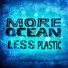 More Ocean Less Plastic by jitterfly