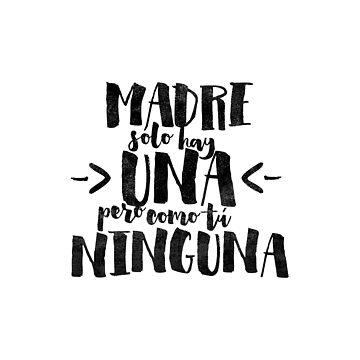 Madre sólo hay una by Aguvagu