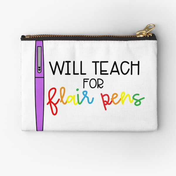 Will Teach for Flair Pens (Color) Zipper Pouch