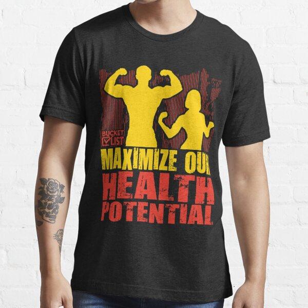 Maximize Health Potential Couple Bucket List Essential T-Shirt