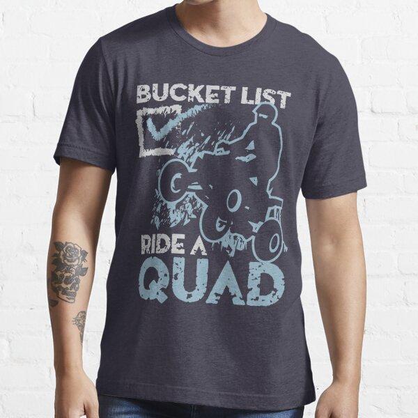 Ride Quad Bucket List Essential T-Shirt