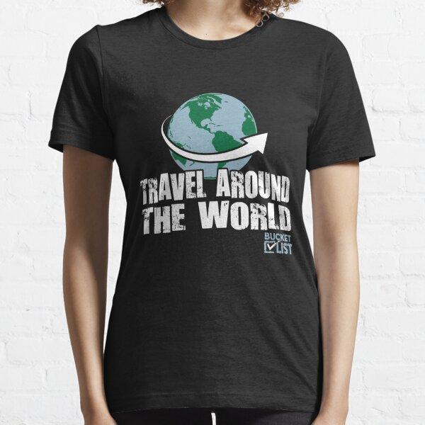 Bucket List Traveling Around the World Essential T-Shirt