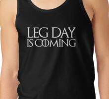Leg Day is Coming Tank Top