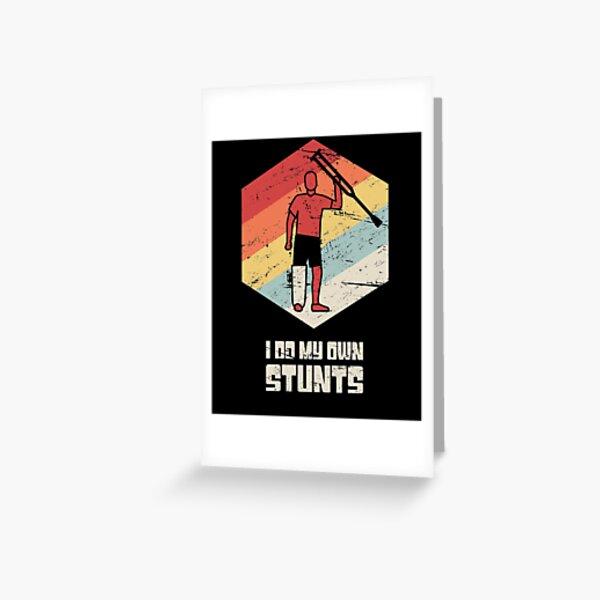 Stunts - Funny Broken Leg Get Well Soon Gift Greeting Card