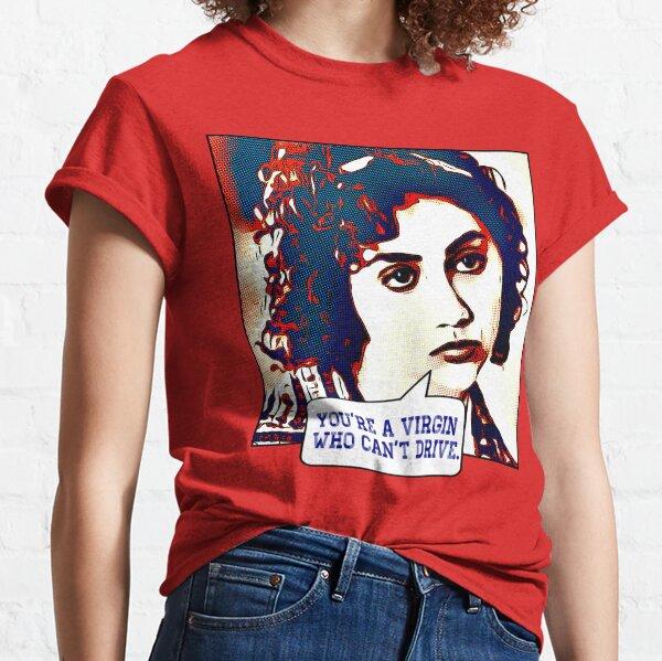 You're A Virgin... Classic T-Shirt