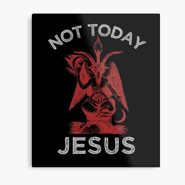 Not Today Jesus! - Satan, Sigil of Baphomet, Funny Death Metal Parody Metal Print