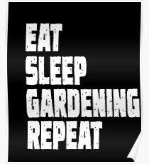Eat Sleep Gardening Repeat Poster