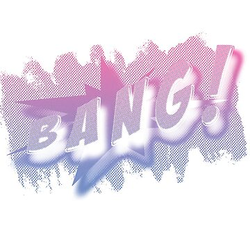 Bang by IronRoo