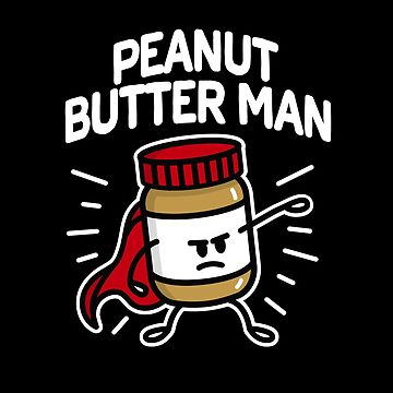 Peanut butter man (place on dark background) by LaundryFactory