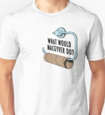 What Would MacGyver Do Unisex T-Shirt