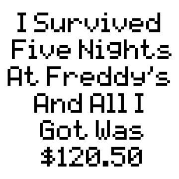 I Survived FNAF by BubbleberryVII