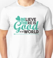 Cute Inspirational Quote Peace Shirt - Believe it's good in the world. T-shirt gift Humanity Unisex T-Shirt