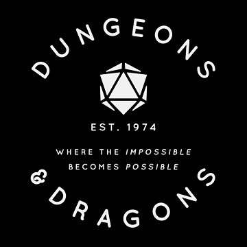 DUNGEONS & DRAGONS - WHERE THE IMPOSSIBLE BECOMES POSSIBLE (White Text) by enduratrum