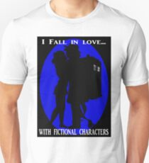 I fall in love with fictional characters- Dr Who T-Shirt