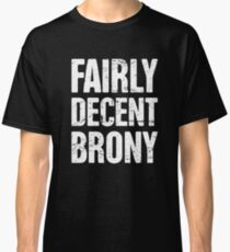 Funny Farily Decent Brony T-Shirt Classic T-Shirt