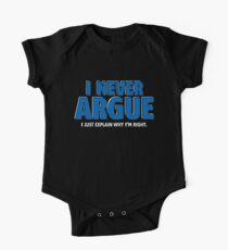 I Never Argue - I Just Explain Why I'm Right Kids Clothes