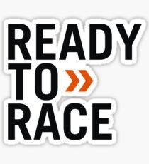 ready to race Sticker