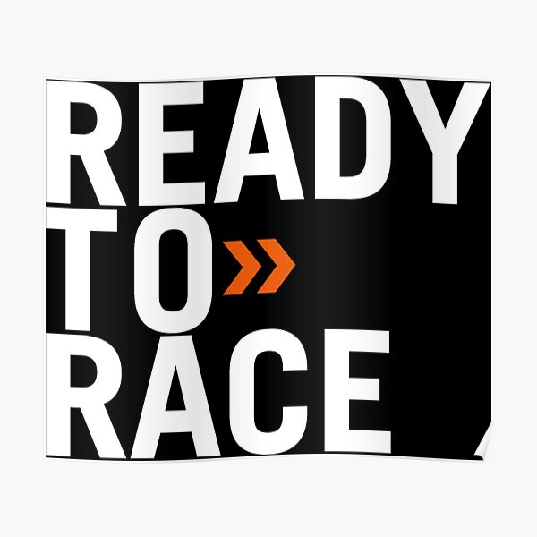 Ready to race Poster