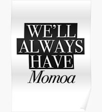We will always have Momoa Poster