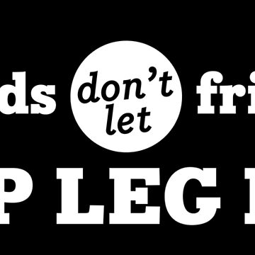 Friends don't let friends skip Leg Day by marianah