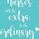 Nurses Add the Extra to the Ordinary by NestToNest