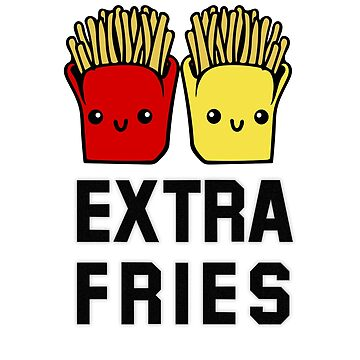 Extra Fries :) by MurphyMurphy