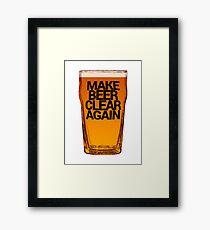 Make Beer Clear Again Framed Print