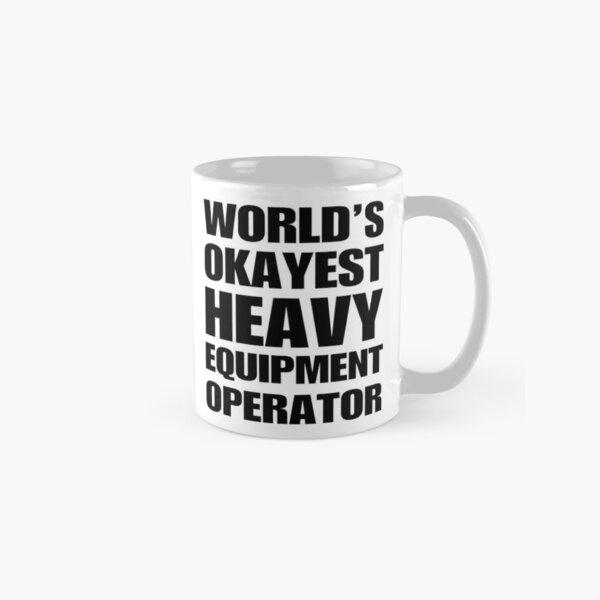 Funny World's Okayest Heavy Equipment Operator Gift For Heavy Equipment Operators Coffee Mug Classic Mug