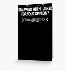 Asked Opinion Mens Womens Hoodie / T-Shirt Greeting Card