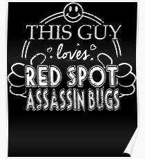 Guy Loves Red Spot Assassin Bugs Pet Bug Pet Insect Poster eac248b481bd2