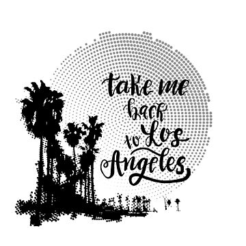 "Vintage california print with palm trees and halftone background with lettering phrase ""take me back to los Angeles"". by MilaOkie"
